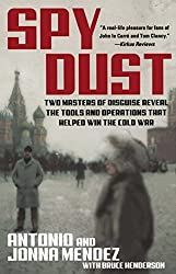Spy Dust: Two Masters of Disguise Reveal the Tools and Operations That Helped Win the Cold War by Antonio Mendez (2003-10-01)