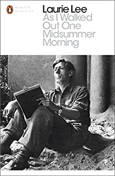 As I Walked Out One Midsummer Morning (Penguin Modern Classics) by [Lee, Laurie]
