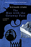 The Man with the Getaway Face: A Parker Novel (Parker Novels Book 2)