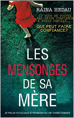 Couverture du livre Les mensonges de sa mère: Un thriller psychologique captivant avec une touche étonnante
