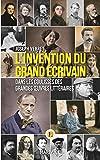 Telecharger Livres L invention du grand ecrivain Dans les coulisses des grandes oeuvres litteraires (PDF,EPUB,MOBI) gratuits en Francaise