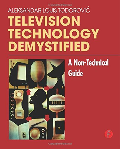 Television Technology Demystified: A Non-technical Guide by Todorovic, Aleksandar Louis (March 9, 2006) Paperback