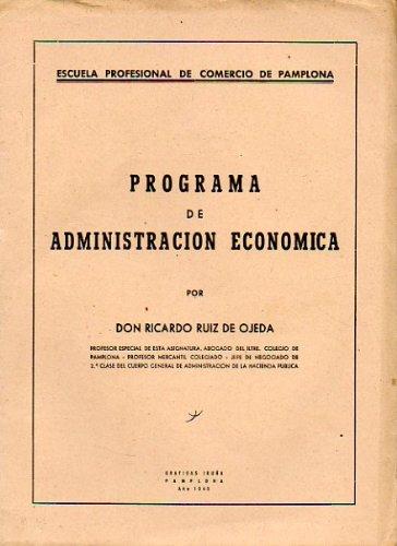 PROGRAMA DE ADMINISTRACIÓN ECONÓMICA. Para la Escuela Profesional de Comercio de Pamplona.