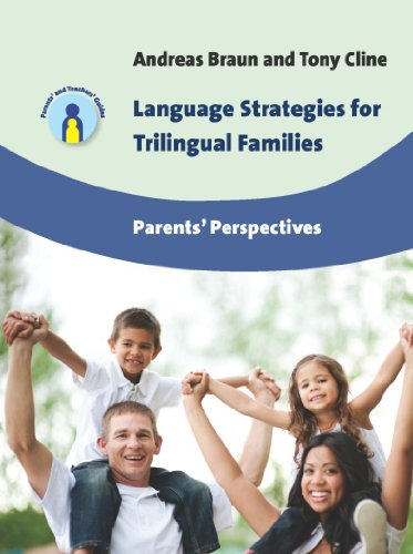 Language Strategies for Trilingual Families: Parents' Perspectives (Parents' and Teachers' Guides Book 17) (English Edition)
