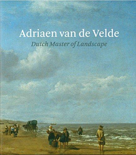 Adriaen Van de Velde: Dutch Master of Landscape par Bart Cornelis, Marijn Schapelhouman