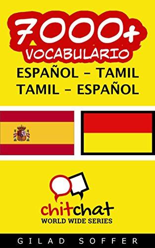 7000+ Español - Tamil Tamil - Español Vocabulario (ChitChat WorldWide) por Gilad Soffer