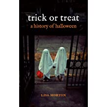 Trick or Treat: A History of Halloween (English Edition)