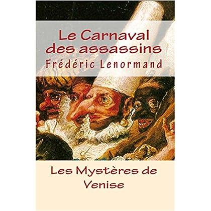 Le Carnaval des assassins (Les Mystères de Venise t. 6)