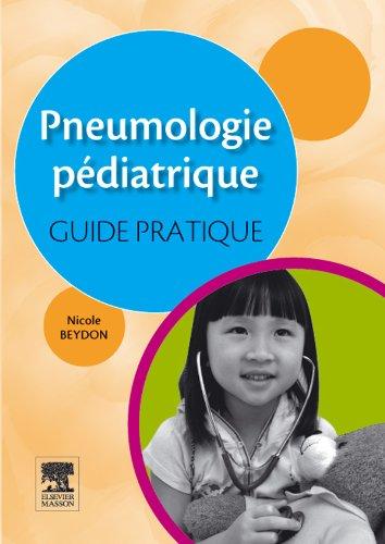 Pneumologie pédiatrique : guide pratique par Nicole Beydon, Collectif