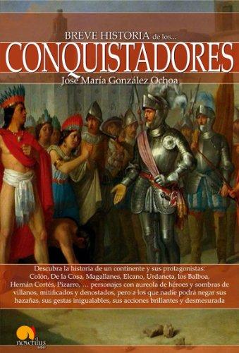 Breve historia de los conquistadores por José María González Ochoa