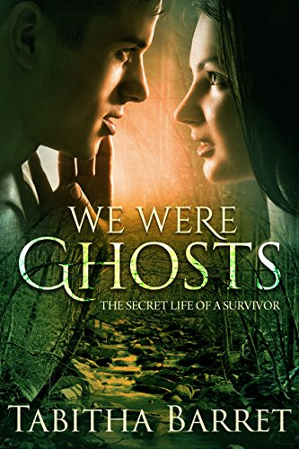 ebook: We Were Ghosts: The Secret Life of a Survivor (B072V969MS)