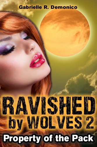 Ravished by Wolves 2 - Property of the Pack