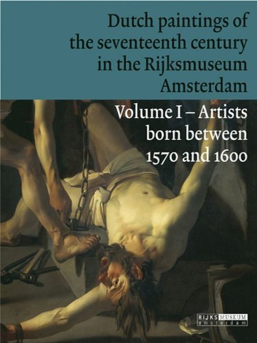 Dutch Paintings of the Seventeenth Century in the Rijksmuseum Amsterdam: Artists Born Between 1570 and 1600 v. 1 (Rijksmuseum Series) by Jonathan Bikker (2008-06-17)