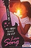 Love Song: Wo auch immer du bist