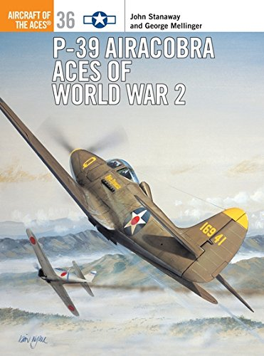 P-39 Airacobra Aces of World War 2 (Aircraft of the Aces)