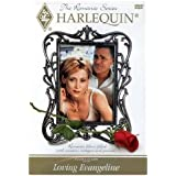 Loving Evangeline: Harlequin Romance Series by Shari Belafonte