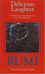 Delicious Laughter: Rambunctious Teaching Stories from the Mathnawi by Coleman Barks (1990-06-03)