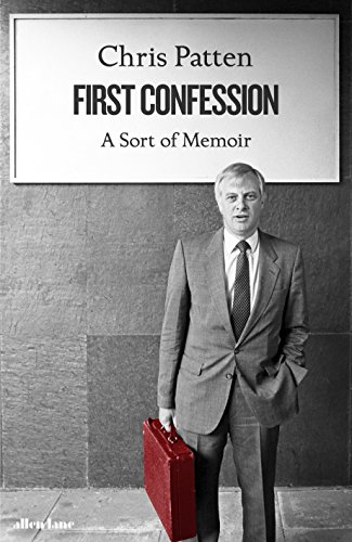 First Confession: A Sort of Memoir par Chris Patten