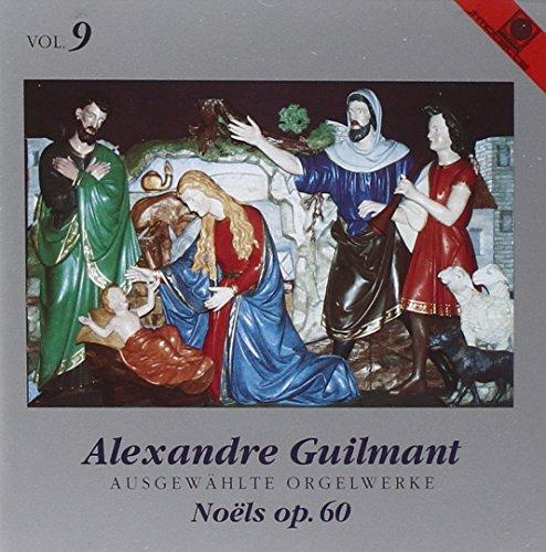 Alexandre Guilmant: Ausgewählte Orgelwerke Vol. 9 (gespielt an der Oberlinger-Orgel in St. Joseph, Bonn-Beuel)