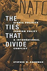 The Ties That Divide: Ethnic Politics, Foreign Policy, and International Conflict (International Relations Series)