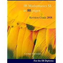 IB Mathematics SL in 80 pages: Revision Guide 2018 (English Edition)