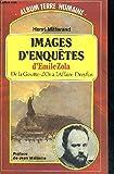 Images D'enquetes d'Emile Zola - De la goutte d'Or à l'Affaire Dreyfus