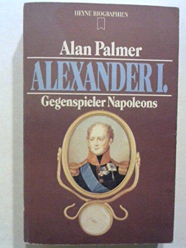 Alexander I. Gegenspieler Napoleons.