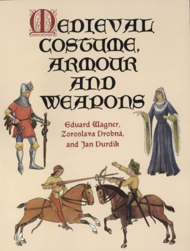 Medieval Costume, Armour and Weapons (Dover Fashion and Costumes) por Eduard Wagner
