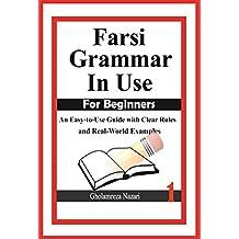 Farsi Grammar in Use: For Beginners (English Edition)