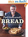 Paul Hollywood's Bread: How to Make G...