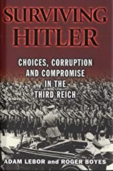 Surviving Hitler: Corruption and Compromise in the Third Reich by Adam LeBor (2000-10-16)