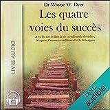 Les quatre voies du succès - Ayez du succès dans la vie en utilisant la discipline, la sagesse, l'amour inconditionnel et le lâcher prise - Format Téléchargement Audio - 17,30 €
