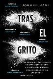 Tras el grito: Un relato revolucionario y sorprendente sobre la verdadera historia  de la guerra contra las drogas (Contextos)