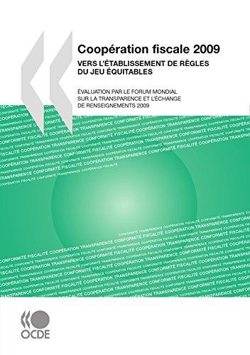 Coopération fiscale 2009: Vers l'établissement de règles du jeu équitables: (Finance et investissement, Assurance et pensions, Fiscalité) par Collectif