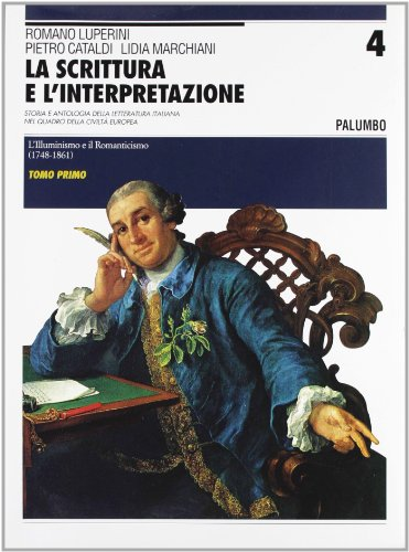 La scrittura e l'interpretazione. Antologia della letteratura italiana. Ediz. blu. Per le Scuole superiori: 4