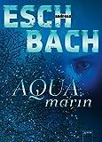Aquamarin - Andreas Eschbach