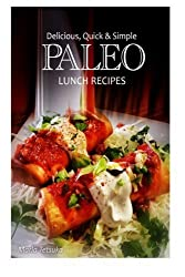 Delicious, Quick and Simple - Paleo Lunch Recipes by Marla Tetsuka (2013-10-17)