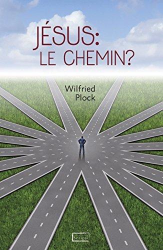 Jésus: le chemin? par Wilfried Plock
