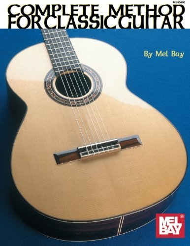Complete Method for Classic Guitar by Mel Bay (1991-08-01)