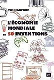 l ?conomie mondiale en 50 inventions