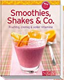 Smoothies, Shakes & Co: Fruchtig, cremig und voller Vitamine