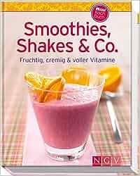 Smoothies, Shakes & Co. Minikochbuch : Fruchtig, cremig und voller Vitamine Minikochbuch Relaunch |Minikochbuch Relaunch: Susanne Grüneklee
