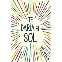 Te Daria El Sol / I'll Give You the Sun