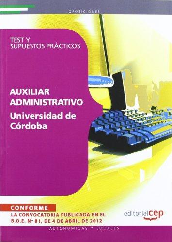 Auxiliar Administrativo de la Universidad de Córdoba. Test y Supuestos Prácticos