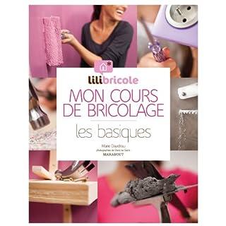 Mon cours de bricolage par Lilibricole : Les basiques