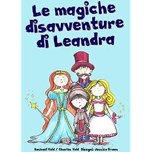 Le magiche disavventure di Leandra (Libro Illustrato per Bambini)