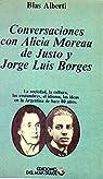 CONVERSACIONES CON ALICIA MOREAU DE JUSTO Y JORGE LUIS BORGES. par Alberti