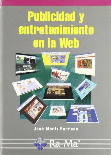 Publicidad y entretenimiento en la Web. por José Marté Parreño