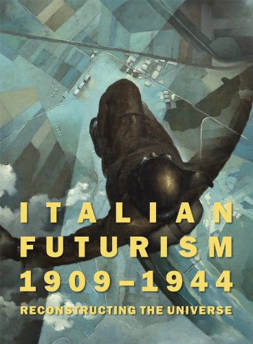 Italian Futurism 1909-1944: Reconstructing the Universe (Guggenheim Museum, New York: Exhibition Catalogues)