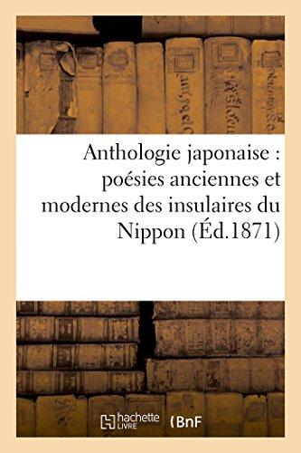 Anthologie japonaise  poésies anciennes et modernes des insulaires du Nippon (Litterature)